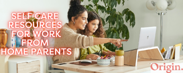self-care-parents-work-from-home-resources-orginway
